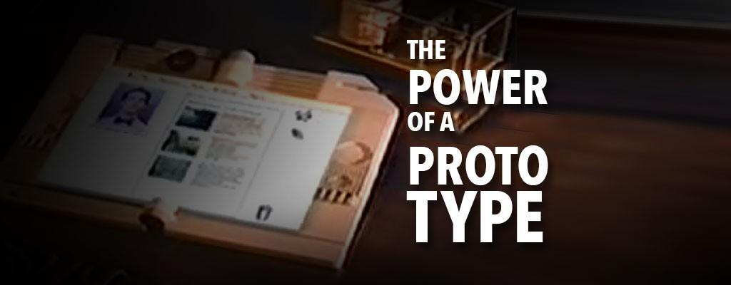 The Power of a Prototype