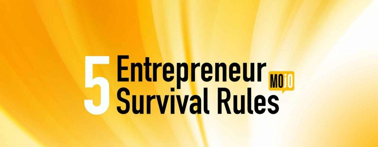 5-Entrepreneur-Survival-Rules